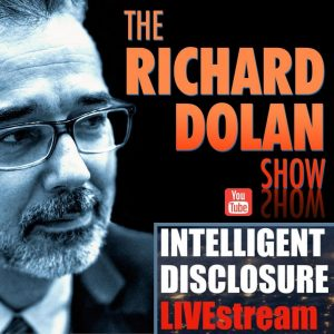 Intelligent Disclosure / The Richard Dolan Show : Tuesdays at 8pm EST on YouTube